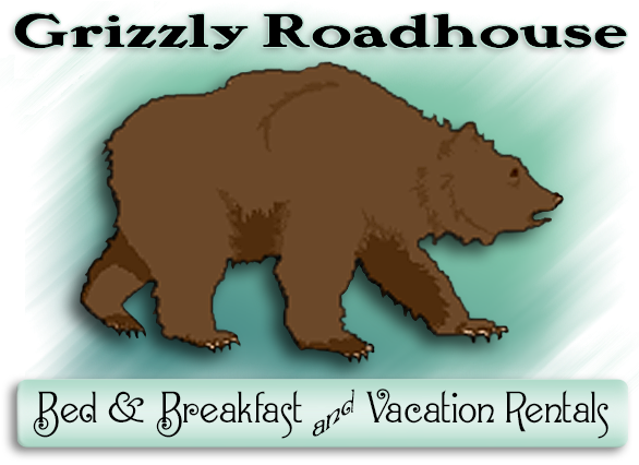 Grizzly Roadhouse Bed & Breakfast and Vacation Rentals